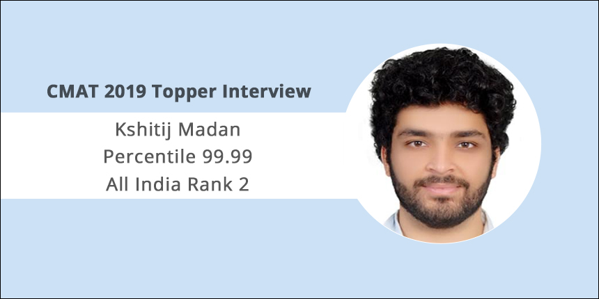 """CMAT 2019 Topper Interview: """"CMAT isn't tough to crack if you're preparing for CAT,"""" says Kshitij Madan"""