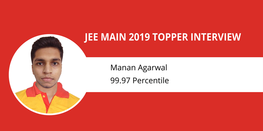 """JEE Main 2019 Topper Interview: Manan Agarwal - """"Analyze performance and work on the weaker areas"""""""