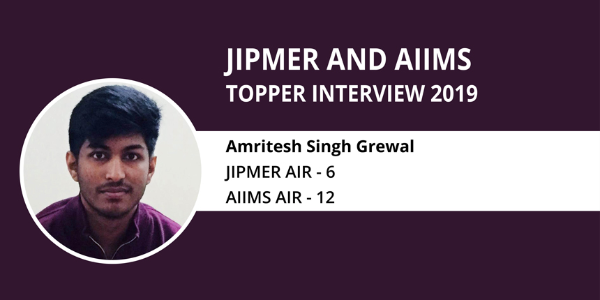 """JIPMER & AIIMS Topper Interview 2019- """"There are no shortcuts to success"""" says Amritesh Singh Grewal"""
