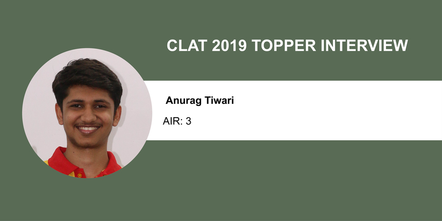 """CLAT 2019 Topper Interview: """"End it like Dhoni"""" says Anurag Tiwari, AIR - 3"""