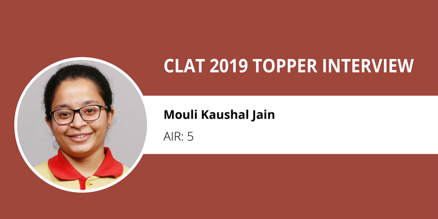 CLAT 2019 Topper Interview: 'Time is everything in a competitive exam' says Mouli Kaushal Jain, AIR 5