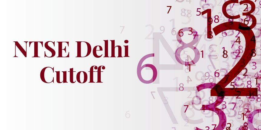 NTSE Delhi Cutoff 2020