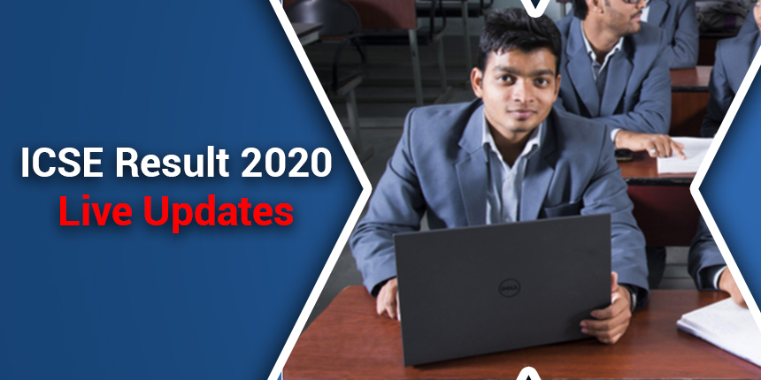 ICSE Result 2020 Class 10 (OUT) Live Updates; Check ICSE Board 10th Result @cisce.org