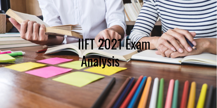IIFT 2021 analysis, exam was moderately difficult and lengthy