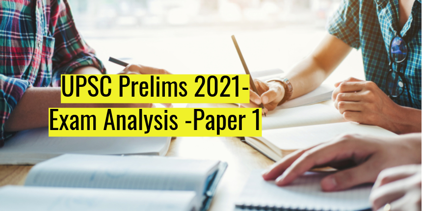 UPSC Prelims Exam 2021 Paper 1 Analysis - Polity and history questions dominate, overall difficult