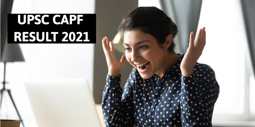 UPSC CAPF Result 2021 announced at upsc.gov.in; Get direct link to download here