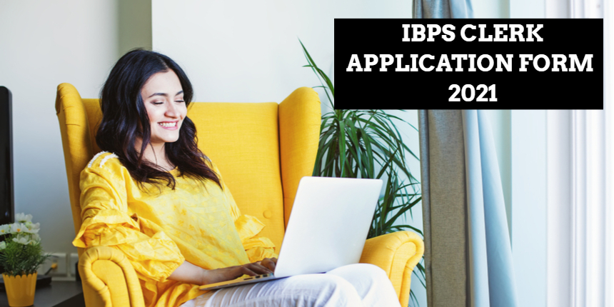 IBPS Clerk Application Form 2021 link activated at ibps.in; Apply for 7,855 vacancies now