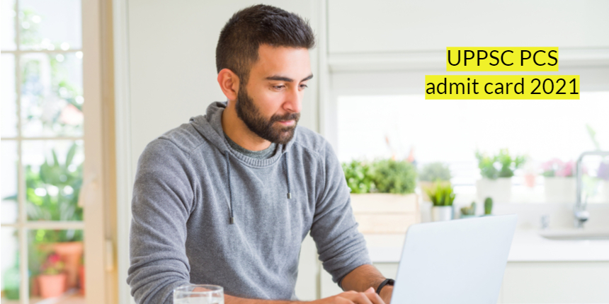 UPPSC PCS admit card 2021 released at uppsc.up.nic.in; Get direct link to download here