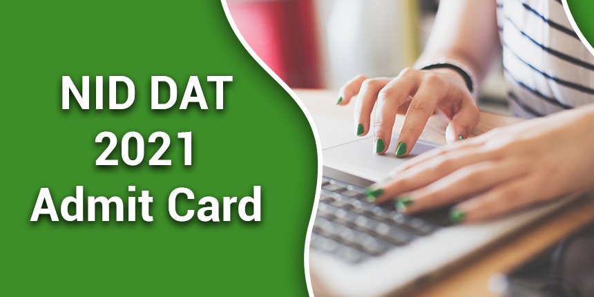 NID DAT 2021 admit card released at admissions.nid.edu; Direct link here