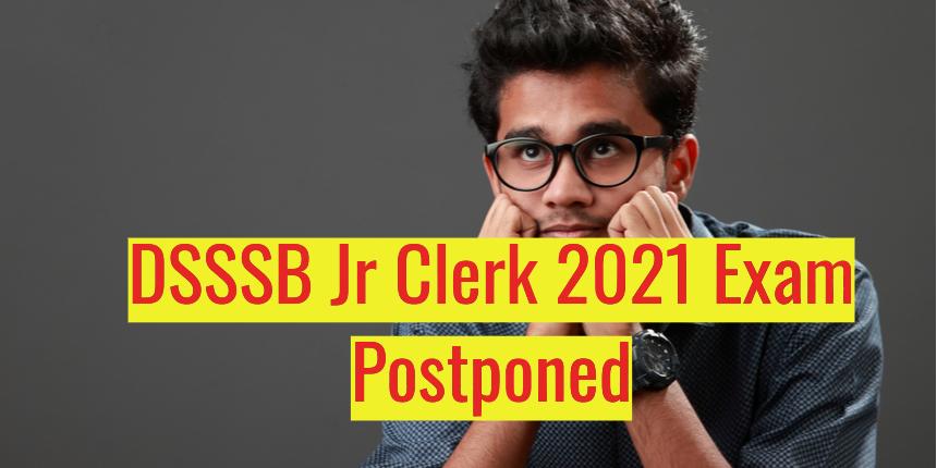 DSSSB Jr Clerk 2021 exam postponed due to administrative exigencies
