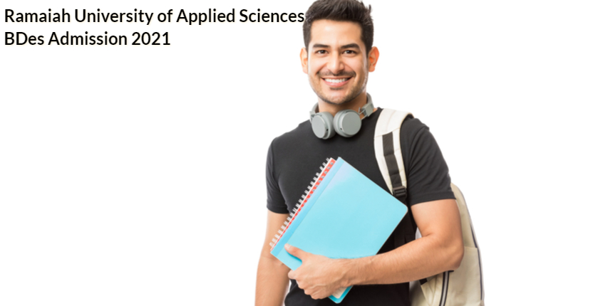 Ramaiah University of Applied Sciences invites applications for BDes admission 2021: Apply here