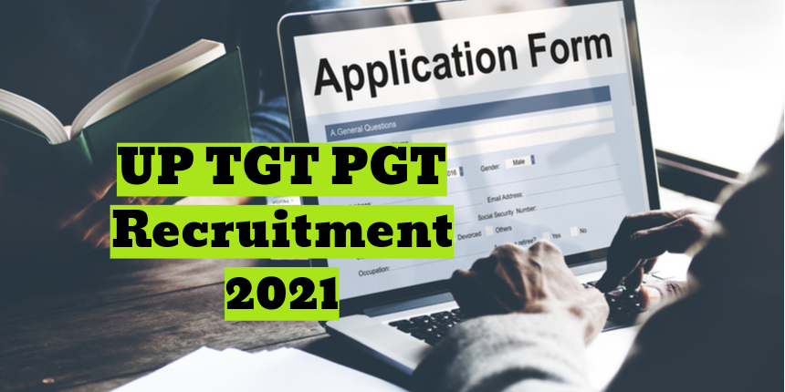 UP TGT PGT Recruitment 2021: Application form filling date extended