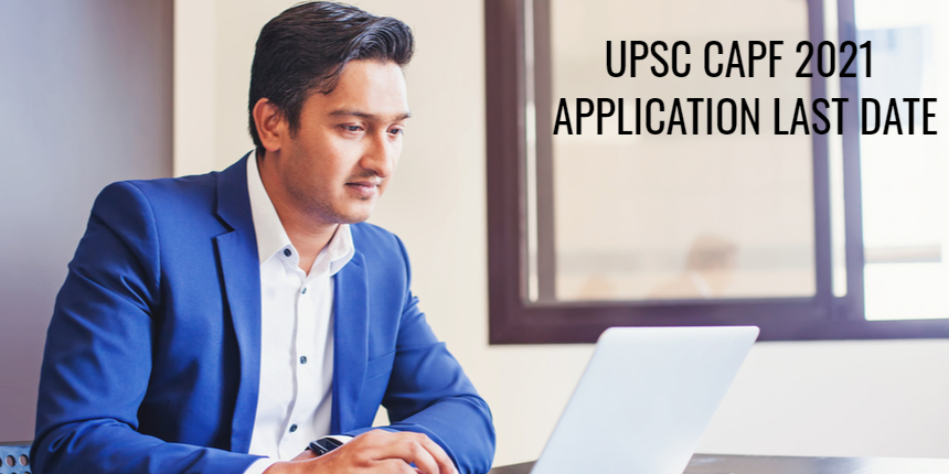 UPSC CAPF 2021: Last few hours left to fill application form