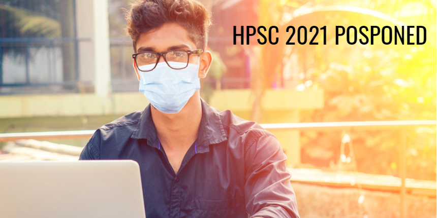 HPSC HCS exam 2021 postponed due to COVID-19; Check details here