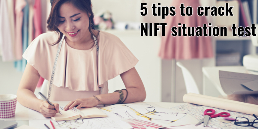 NIFT 2021 situation test: 5 tips to crack this fashion design entrance exam