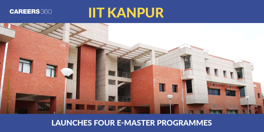 IIT Kanpur launches four new e-Masters programmes; Expected to commence from August