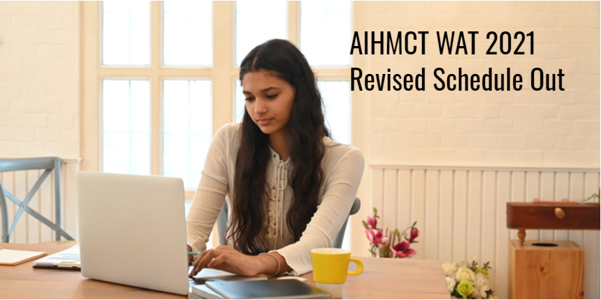 AIHMCT WAT 2021 registration extended till July 15; Exam date revised to August 1