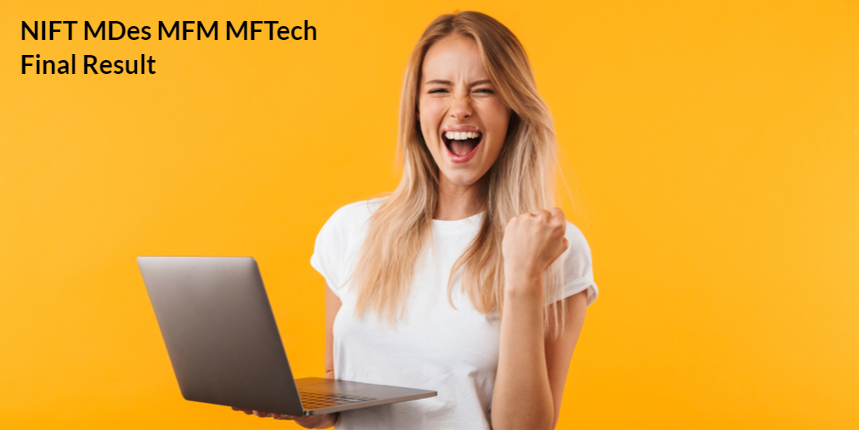 NIFT 2021: MDes, MFM and MFTech final result released; Direct link here