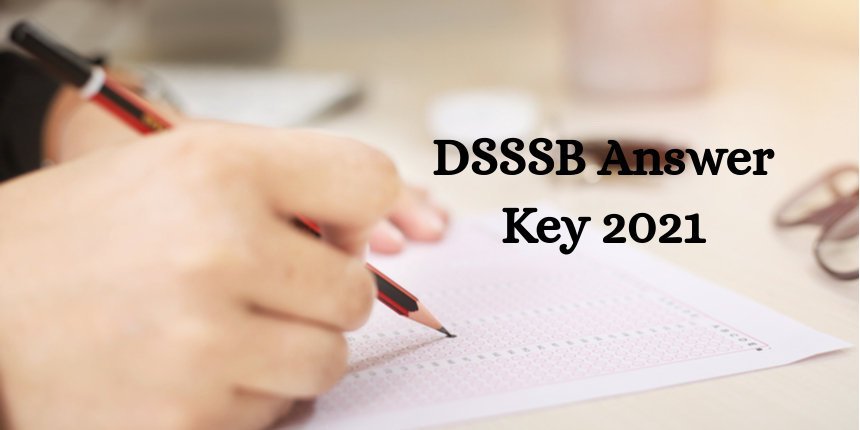 DSSSB AE, JE, Jr Steno answer key 2021 released;link to raise objections activated