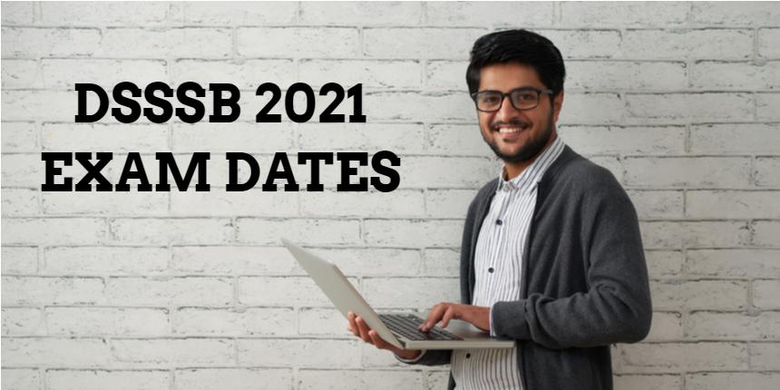 DSSSB Exam 2021: Check exam dates for July 2021