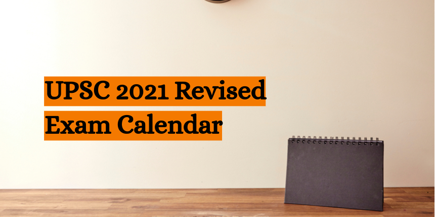 UPSC 2021 revised calendar out, IAS and IFS main exam dates announced