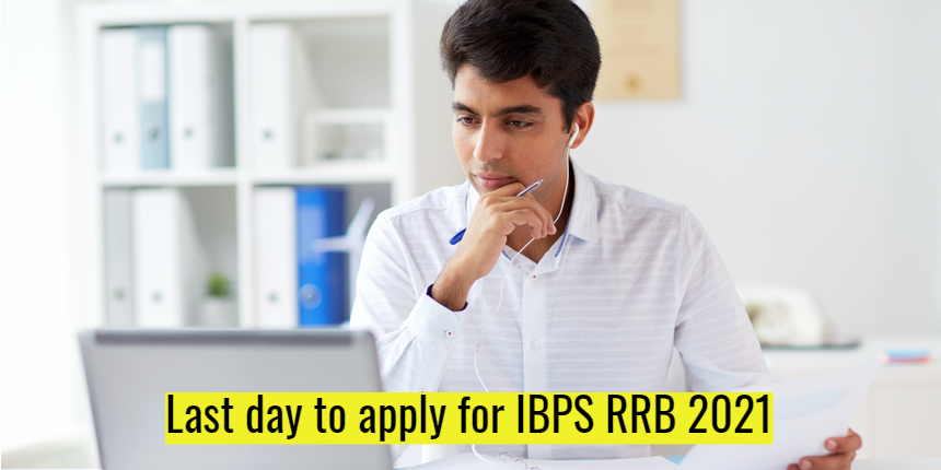 Last day to fill IBPS RRB 2021 application form; Register at ibps.in