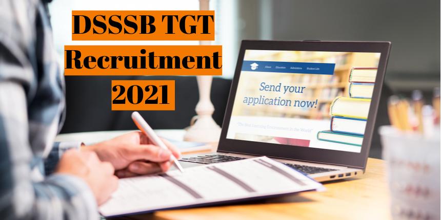 DSSSB TGT Recruitment 2021: Registration process begins at dsssbonline.nic.in