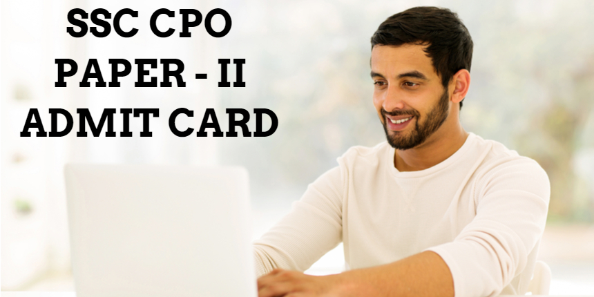 SSC CPO admit card 2021 for paper 2 released; Check steps to download