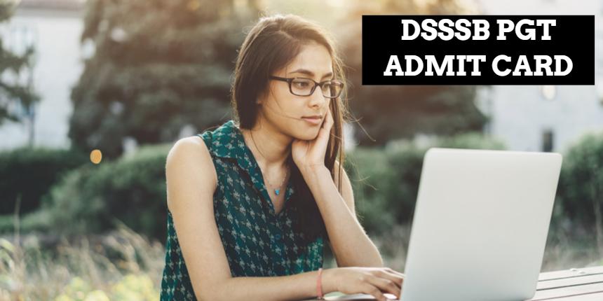 DSSSB PGT admit card 2021 released at dsssb.delhi.gov.in; Check steps to download