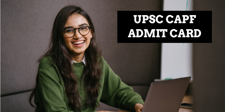 UPSC CAPF admit card 2021 released at upsc.gov.in; check steps to download