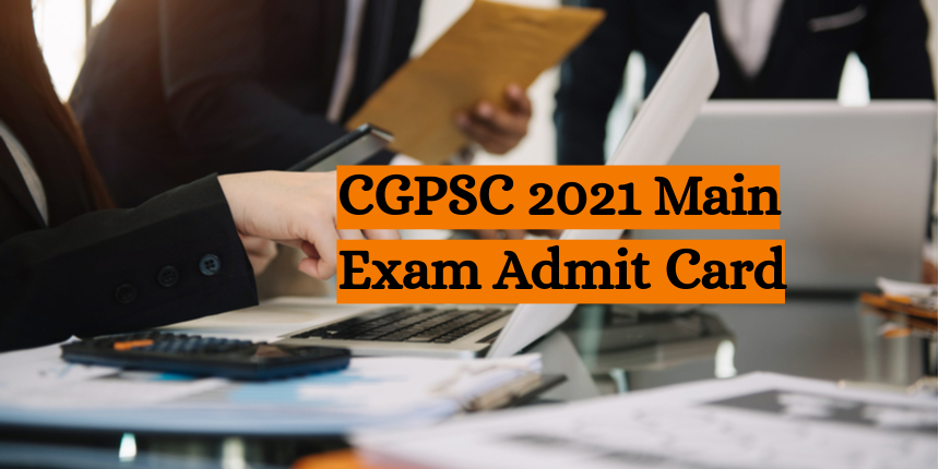 CGPSC Main 2021 admit card released at ecgpsconline.in; Download now