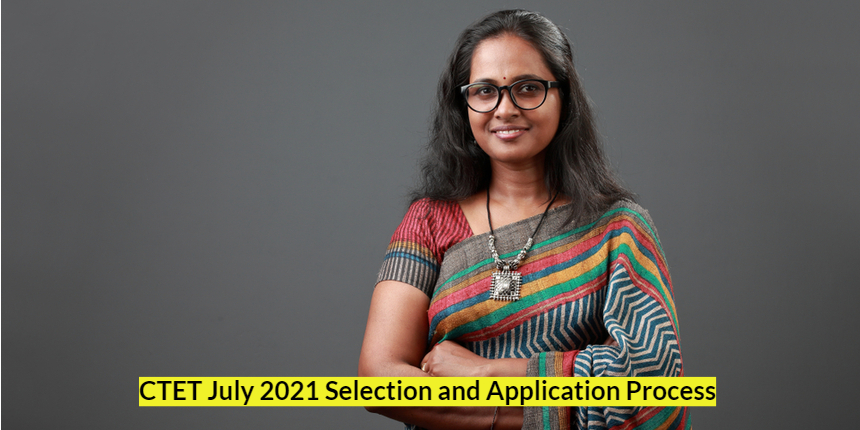CTET 2021 July session: Know how to apply and selection ...