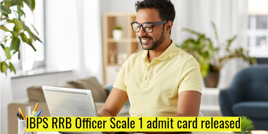 IBPS RRB admit card 2021 for Officer Scale 1 released; Check how to download