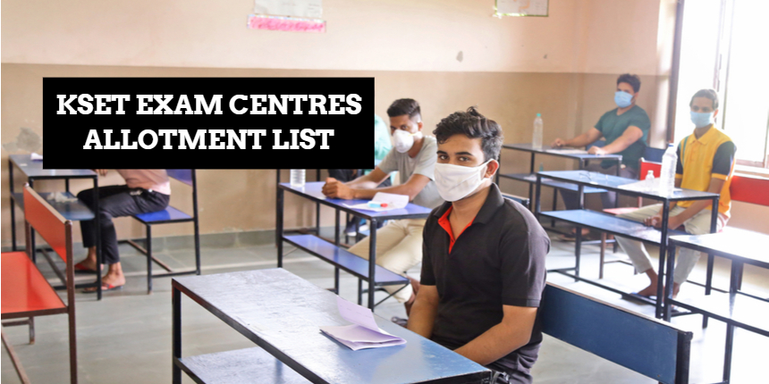 KSET 2021 : Exam Centres Allotted; Check the list here