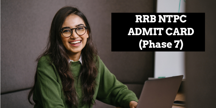 RRB NTPC Admit Card 2021- Check steps to download hall ticket for 7th phase