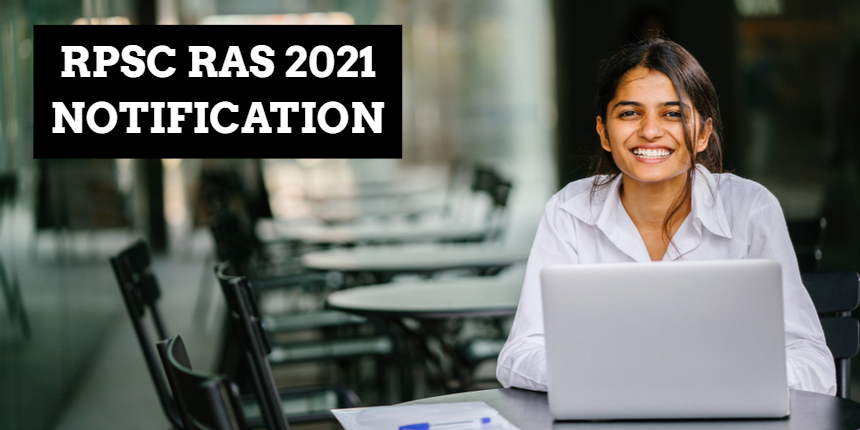RPSC RAS 2021 notification out for 988 vacancies; registration to begin from July 28