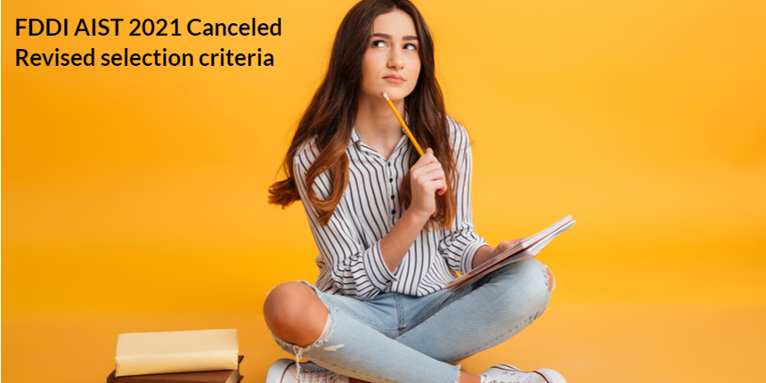 FDDI AIST 2021 exam cancelled: Know revised selection criteria for BDes admission