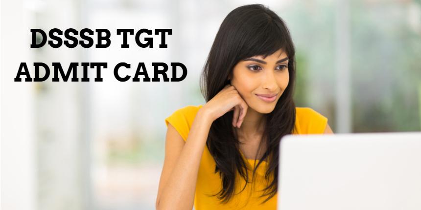 DSSSB TGT admit card 2021 released at dsssb.delhi.gov.in; Check steps to download