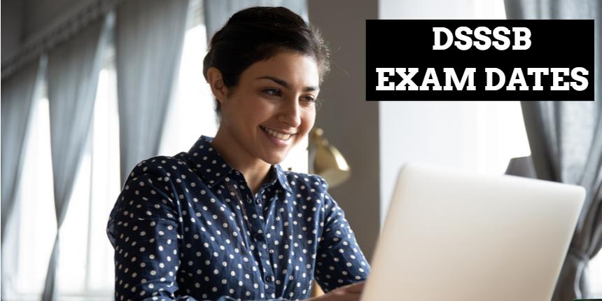 DSSSB exam dates 2021 announced for August