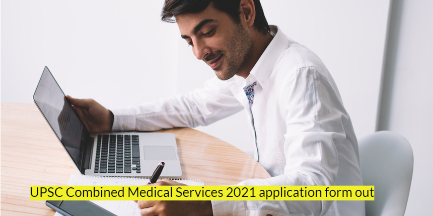 UPSC CMS 2021 Application Form Released at upsc.gov.in