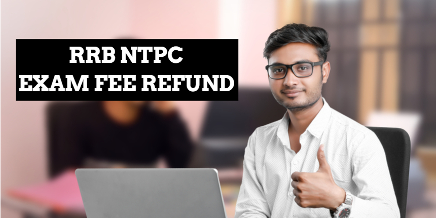 RRB NTPC exam fee refund link 2021 activated at rrbcdg.gov.in; Get direct link here