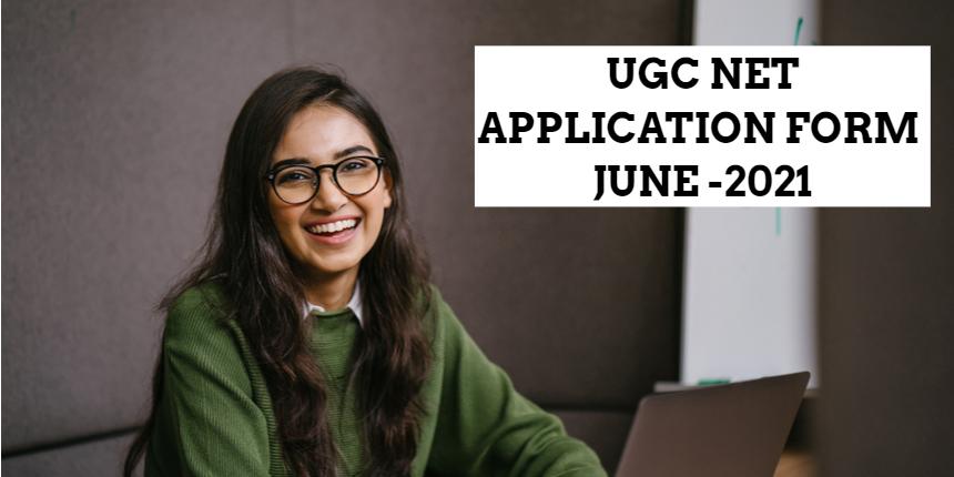 UGC NET Application Form 2021 for June session released at ugcnet.nta.nic.in
