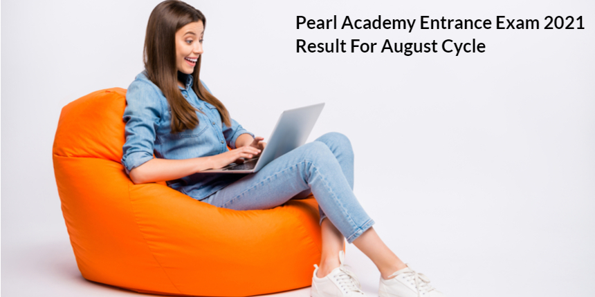 Pearl Academy Entrance Exam 2021: Result for August cycle declared; Direct link here