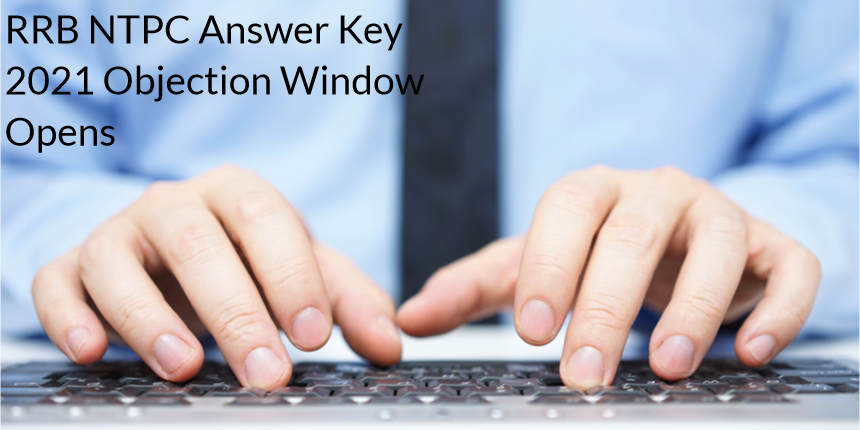 RRB NTPC Answer Key 2021: Objection Window Opens at rrbcdg.gov.in