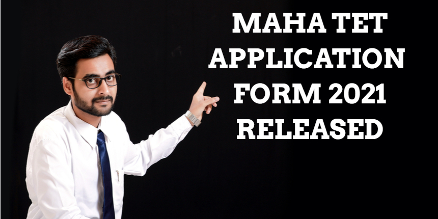 Maharashtra TET application form 2021 released at mahatet.in; Check details here