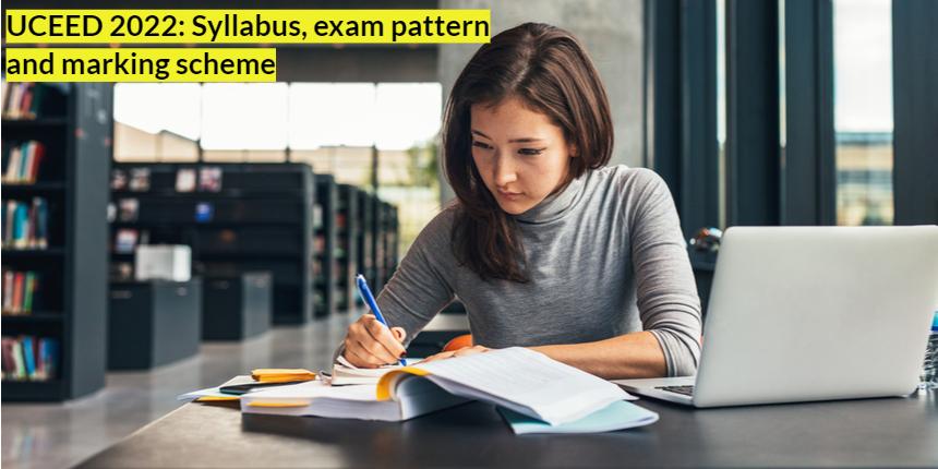 UCEED 2022: Syllabus, exam pattern, and marking scheme