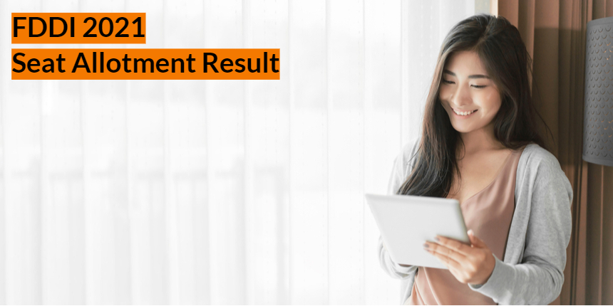 FDDI AIST 2021: First seat allotment result to be announced on September 1 at fddiindia.com
