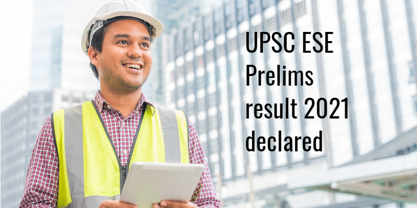 UPSC ESE Result 2021 for prelims declared at upsc.gov.in; Check details