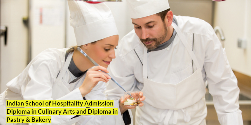 Indian School of Hospitality invites application for Diploma in Culinary Arts