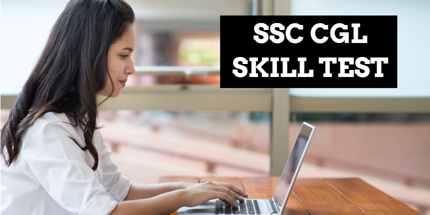 SSC CGL Skill Test 2019; Check important details here